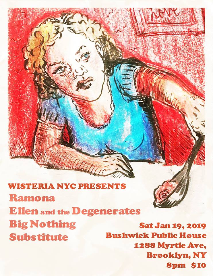 Ellen and the Degenerates, Ramona, Big Nothing, and Substitute play Bushwick Public House on 1/29.