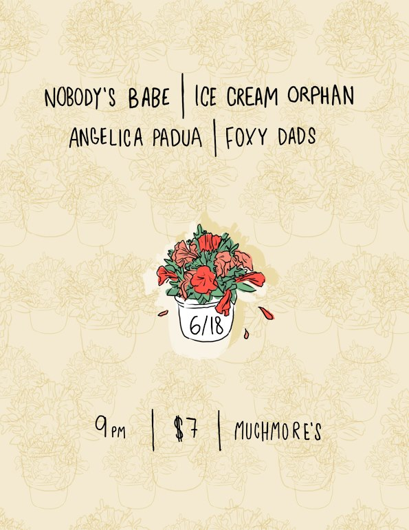 6/18/17 - Nobody's Babe, Ice Cream Orphan, Angelica Padua, Foxy Dads at Muchmores, Brooklyn, NY