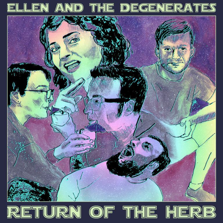 Ellen and The Degenerates - Return of the Herb