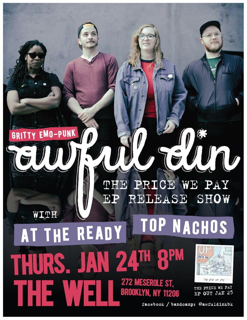 Awful Din 'The Price We Pay' EP Release Show with Top Nachos and At The Ready - January 24, 2019 at The Well in Brooklyn.
